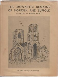 The Monastic Remains of Norfolk & Suffolk Claude J.Wilson Messent Hardcover 1934