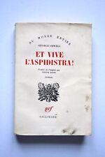 GEORGE ORWELL : ET VIVE L'ASPIDISTRA! / NRF / 1960 / EO FRANÇAISE