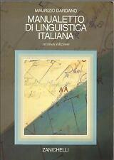 MAURIZIO DARDANO: MANUALETTO DI LINGUISTICA ITALIANA _ZANICHELLI 2003_LINGUAGGIO