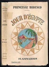 JOUR D'ÉGYPTE Princesse BIBESCO Périple Le Caire Thèbes Assouan & Port Saïd 1929