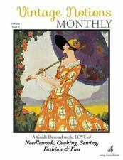 Vintage Notions Monthly - Issue 6: A Guide Devoted to the Love of Needlework, C