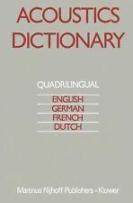 Acoustics Dictionary : Quadrilingual: English, German, French, Dutch (2013,...