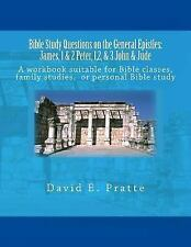 Bible Study Questions on the General Epistles: James, 1 and 2 Peter, 1,2, and...