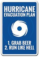 Hurricane Evacuation Plan Grab Beer Run Like Hell Novelty Aluminum Metal Sign 18