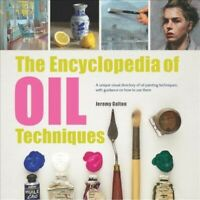 Encyclopedia of Oil Painting Techniques, Paperback by Galton, Jeremy, Brand N...
