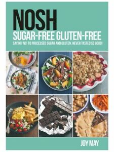 Sugar-Free Gluten-Free by Joy May (NOSH)
