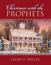 Christmas with the Prophets by Laura F. Willes (2010, Hardcover)