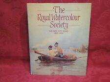 The Royal Watercolour Society The First Fifty Years, 1805-1855 H/B 1992 1st Edn