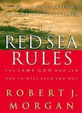 The Red Sea Rules The Same God Who Led You In Will Lead You Out by Robert J. Mor