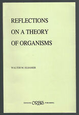 REFLECTIONS ON A THEORY OF ORGANISMS by Walter M. Elsasser FINE tpb