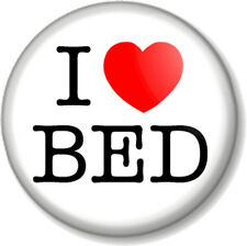 """I Love / Heart BED 25mm 1"""" Pin Button Badge Lazy Bones Lie Ins Comfy Sleeping"""