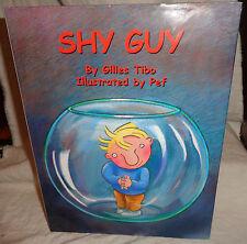 SHY GUY--HARDBACK BOOK--BY GILLES TIBO--ORIGINAL PRICE $16--L@@K