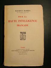 Pour la Haute Intelligence Française - Maurice Barrès  (EO num. PLON - 1925)
