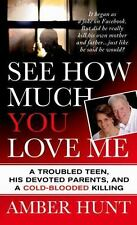 See How Much You Love Me: A Troubled Teen, His Devoted Parents, and a Cold-Blood