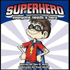 Superhero: A Kids Book about How Anybody Can Be an Answer to the Question, What