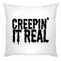 Novelty Halloween Cushion Cover Creepin' It Real Joke Spooky Slogan Pun