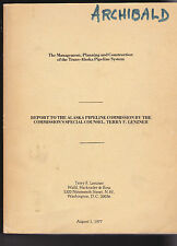 THE MANAGEMENT, PLANNING & CONSTRUCTION OF THE TRANS-ALASKA PIPELINE SYSTEM RARE