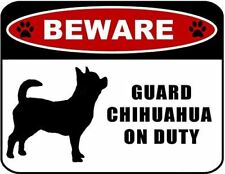 Beware Guard Chihuahua (silhouette) on Duty Laminated Dog Sign