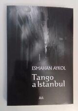 TANGO A ISTANBUL - ESMAHAN AYKOL - MONDOLIBRI