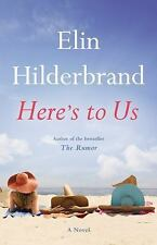 Here's to Us, Hilderbrand, Elin, Good Condition, Book