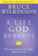 A Life God Rewards : Why Everything You Do Today Matters Forever Bk. 3 by Bru...