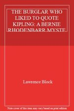 THE BURGLAR WHO LIKED TO QUOTE KIPLING: A BERNIE RHODENBARR MYSTERY.,Lawrence B