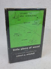 Robert E. Mitchell LITTLE PIECE OF WOOD AND A WISCONSIN MISCELLANY c. 1972 HC/DJ