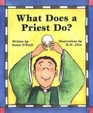 What Does a Priest Do? What Does a Nun Do? by Susan Heyboer O'Keefe (2002,...
