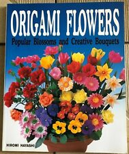 Origami Flowers : Popular Blossoms and Creative Bouquets by Hiromi Hayashi...