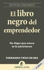 LIBRO NEGRO DEL EMPRENDEDOR, EL. NO DIGAS QUE NUNCA TE LO ADVIRTIERON, TRIAS DE