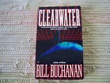 Clearwater by Bill Buchanan (2000, Paperback), English
