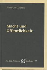 MACHT UND ÖFFENTLICHKEIT - Thor v. Waldstein - Kaplaken Nr. 53 BUCH - NEU