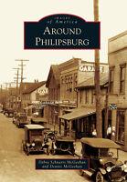 Around Philipsburg [Images of America] [PA] [Arcadia Publishing]