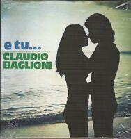 LP CLAUDIO BAGLIONI : E TU.... VINILE 180 GRAMMI  NUOVO SIGILLATO