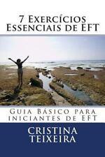 7 Exercícios Essenciais de EFT : Guia Básico para Iniciantes de EFT by...