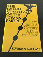THE GRAND STRATEGY OF THE ROMAN EMPIRE by E. N. LUTTWAK.  LIKE NEW PAPERBACK