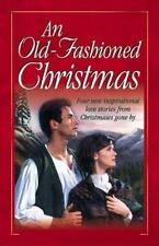 An Old-Fashioned Christmas:  For the Love of a Child/Miracle on Kismet Hill/Chri