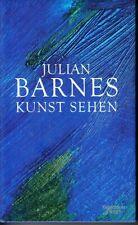 JULIAN BARNES : KUNST SEHEN- GEBUNDEN NEUWERTIG