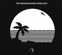 THE NEIGHBOURHOOD Wiped Out! CD BRAND NEW
