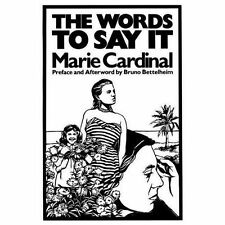 Words to Say It by Marie Cardinal (1994, Paperback)