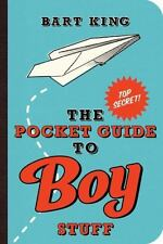 NEW - The Pocket Guide to Boy Stuff by King, Bart