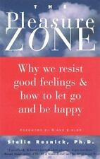 The Pleasure Zone: Why We Resist Good Feelings and How to Let Go and B-ExLibrary