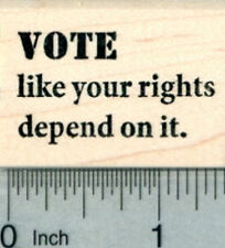 Voting Rubber Stamp, Vote like your rights depend on it D30605 WM