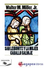 SAN LEIBOWITZ Y LA MUJER CABALLO SALVAJE. NUEVO. ENVÍO URGENTE (Agapea)