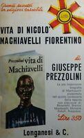 VITA DI NICOLO' MACHIAVELLI FIORENTINO G.PREZZOLINI Q489