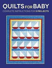 NEW Quilts for Baby: Complete Instructions for 5 Projects by Susan Stein