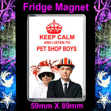 KEEP CALM AND LISTEN TO PET SHOP BOYS-FRIDGE MAGNET #2S