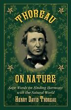 NEW - Thoreau on Nature: Sage Words on Finding Harmony with the Natural World