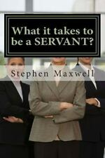 What It Takes to Be a SERVANT? (2014, Paperback, Large Type)