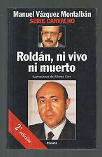 MANUEL VAZQUEZ MONTALBAN ROLDAN,NI VIVO NI MUERTO ILUSTRACIONES DE ALFONSO FONT